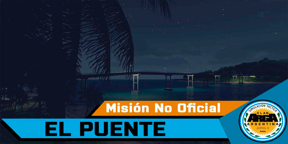 [Briefing] El Puente – Mision No Oficial
