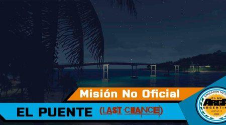 [Briefing]El Puente (Last Chance) – Mision No Oficial