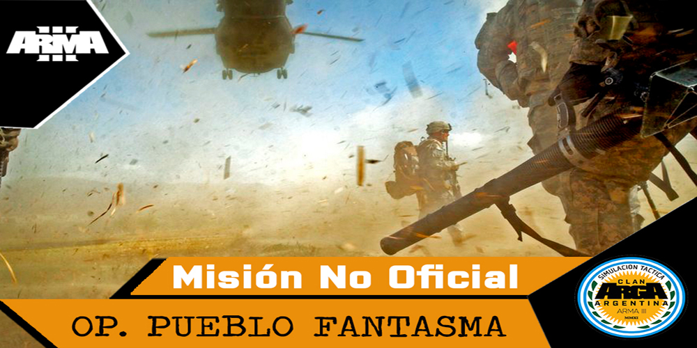 [Briefing] OP. Pueblo Fantasma – Mision No Oficial